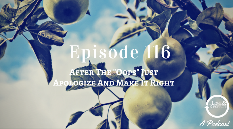 "Episode 116 - After The ""Oops"" Just Apologize And Make It Right"