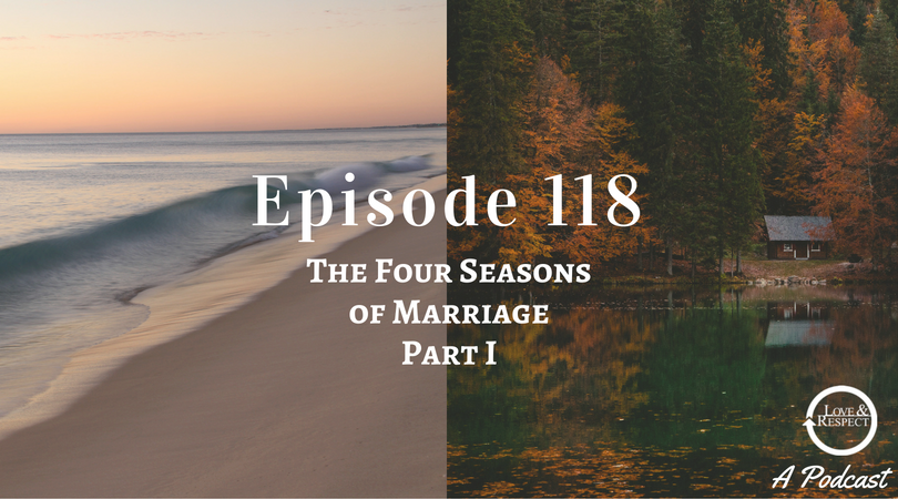 Episode 118 - The Four Seasons of Marriage - Part I