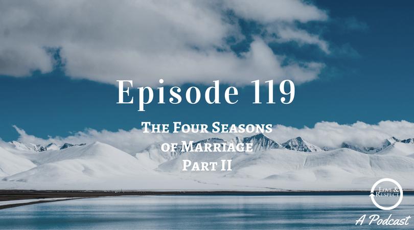 Episode 119-The Four Season of Marriage Part II