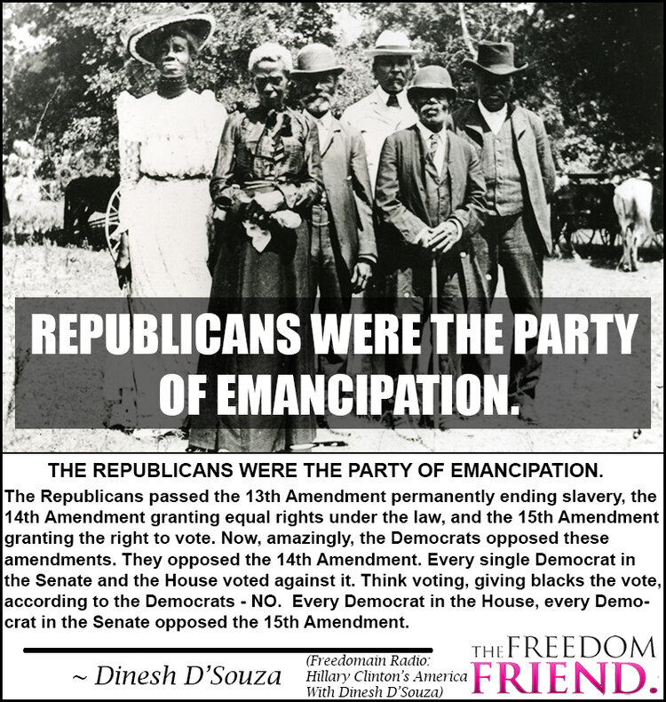 Republicans were the party of emancipation, not Democrats