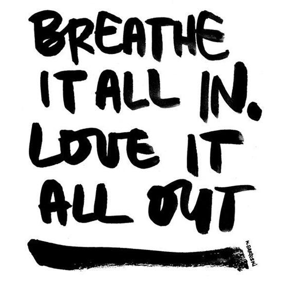 breathe more love more