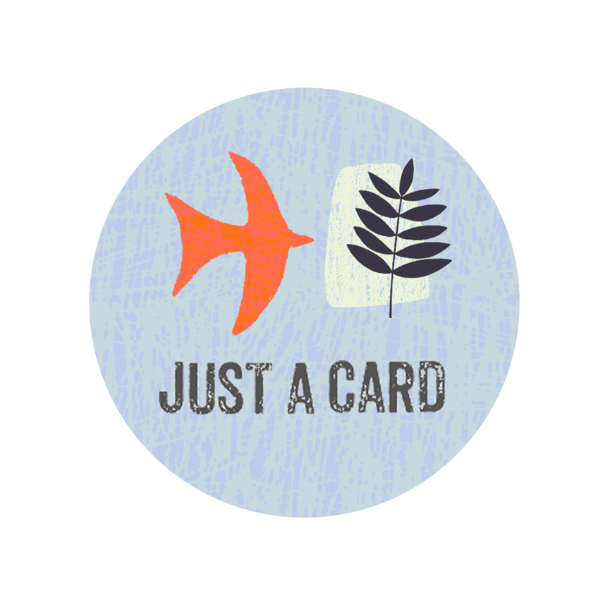 CLICK  HERE  TO READ ABOUT THE  JUST A CARD  CAMPAIGN