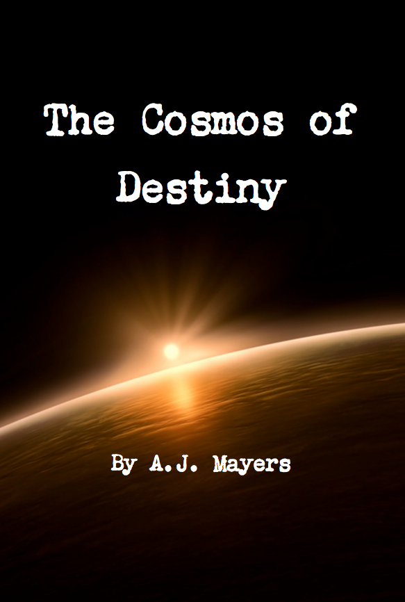 The Cosmos of Destiny: October 2013  Book 3 of The Among Us Trilogy