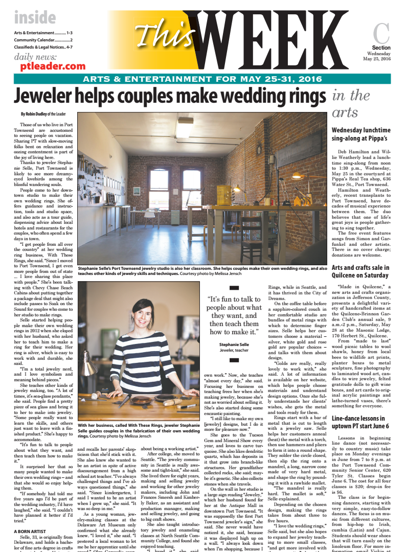 """Port Townsend Leader    – May 25, 2016, """" Jeweler Helps Couples Create Their Own Wedding Rings"""""""