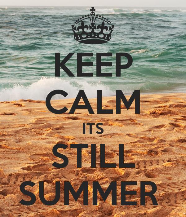 keep-calm-its-still-summer--5.png
