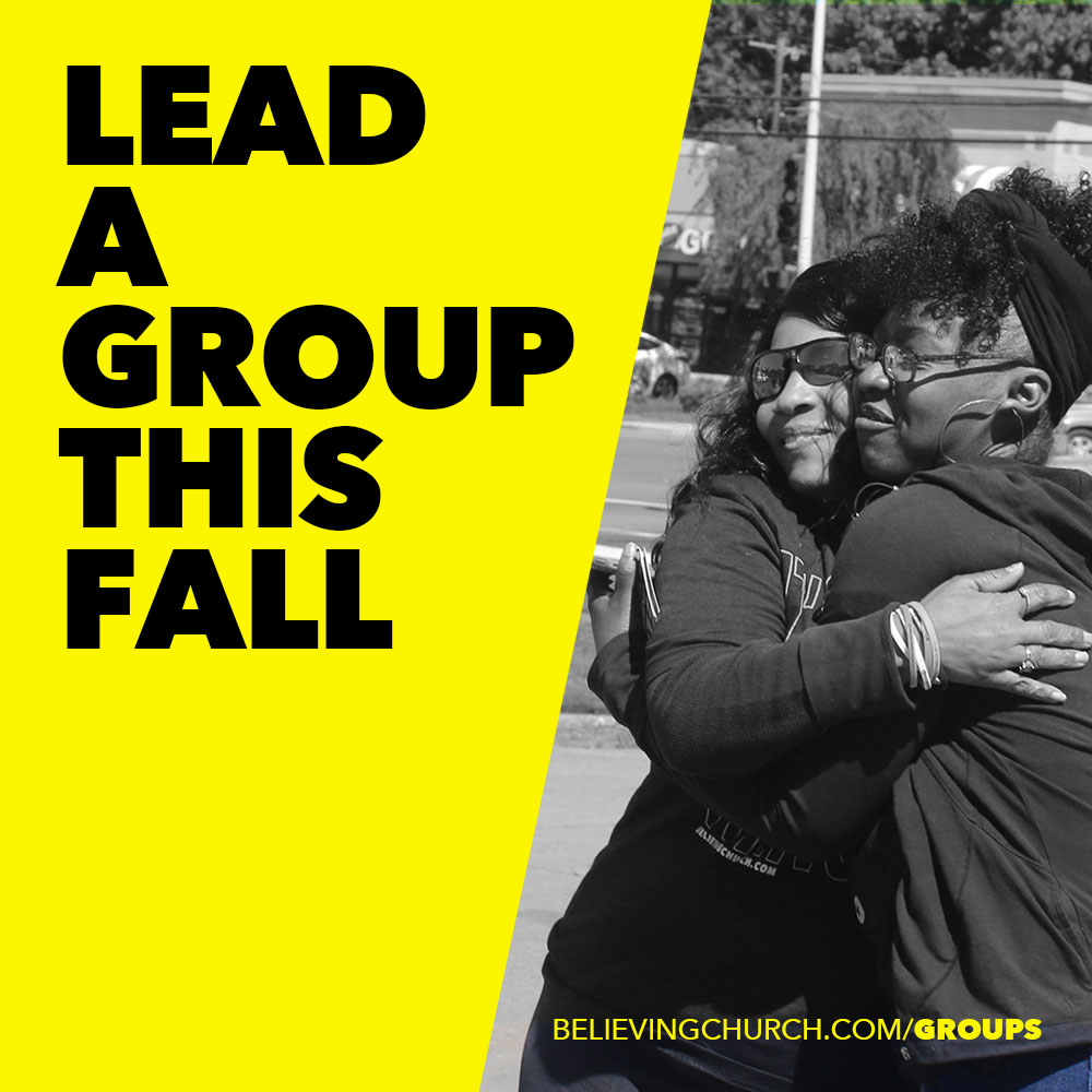 YOU SHOULD START A GROUP  We're preparing to launch our Fall Season of GROUPS and would love for you to start one at BELIEVING.