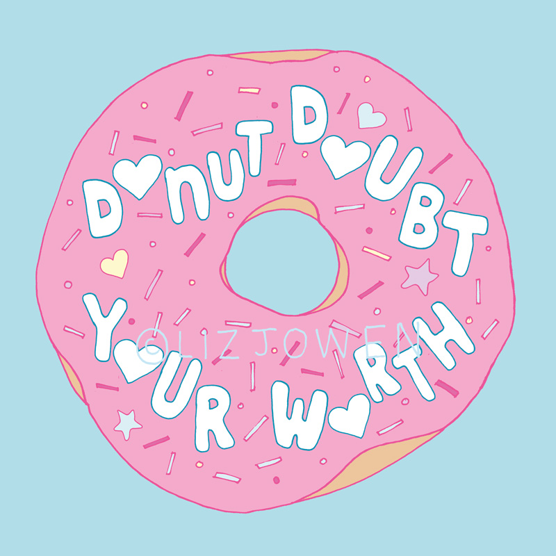 donut-doubt-your-worth-lizjowen.jpg
