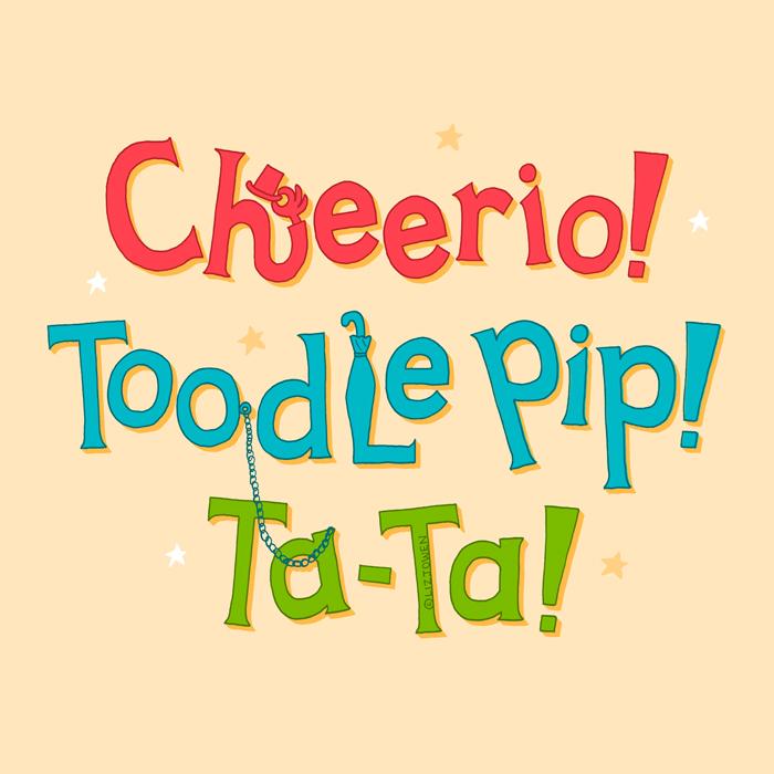 Day-38-Cheerio-Toodle-Pip-Ta-Ta lizjowen.jpg