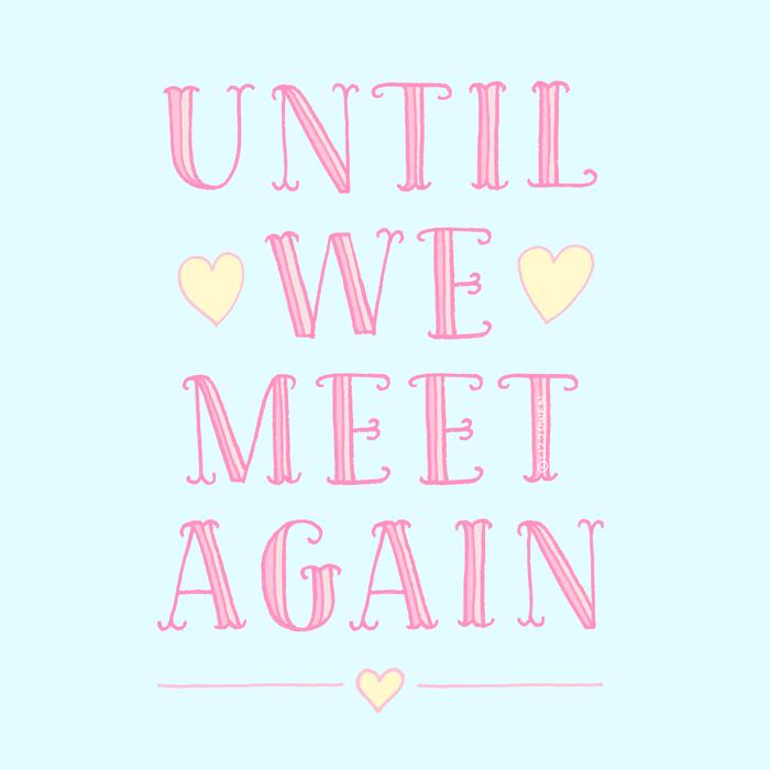 Day-52-Until-we-meet-again lizjowen.png