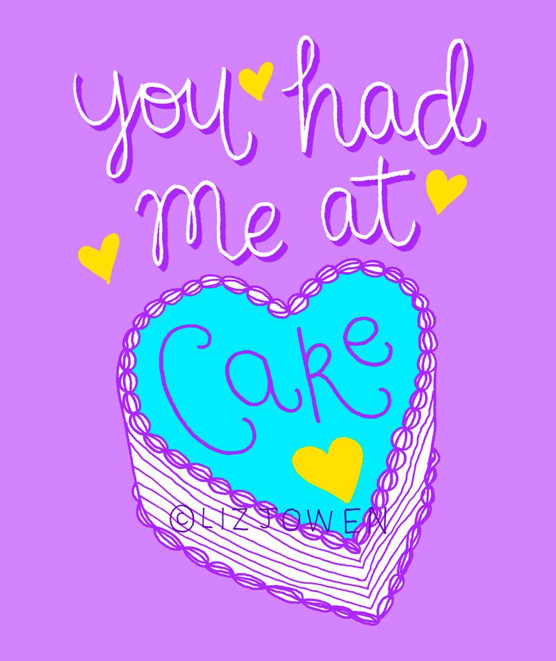 You-had-me-at-cake-lizjowen.jpg