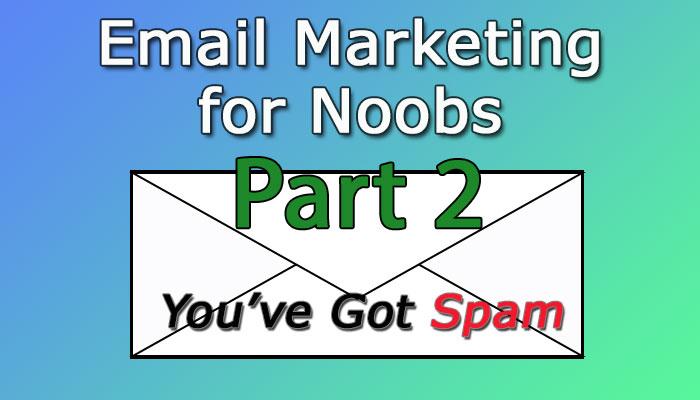 Email Marketing for Noobs - Part 2 blog header