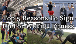 WeFit U blog -  Top 5 Reasons To Sign Up For WeFitU Fitness Boot Camp
