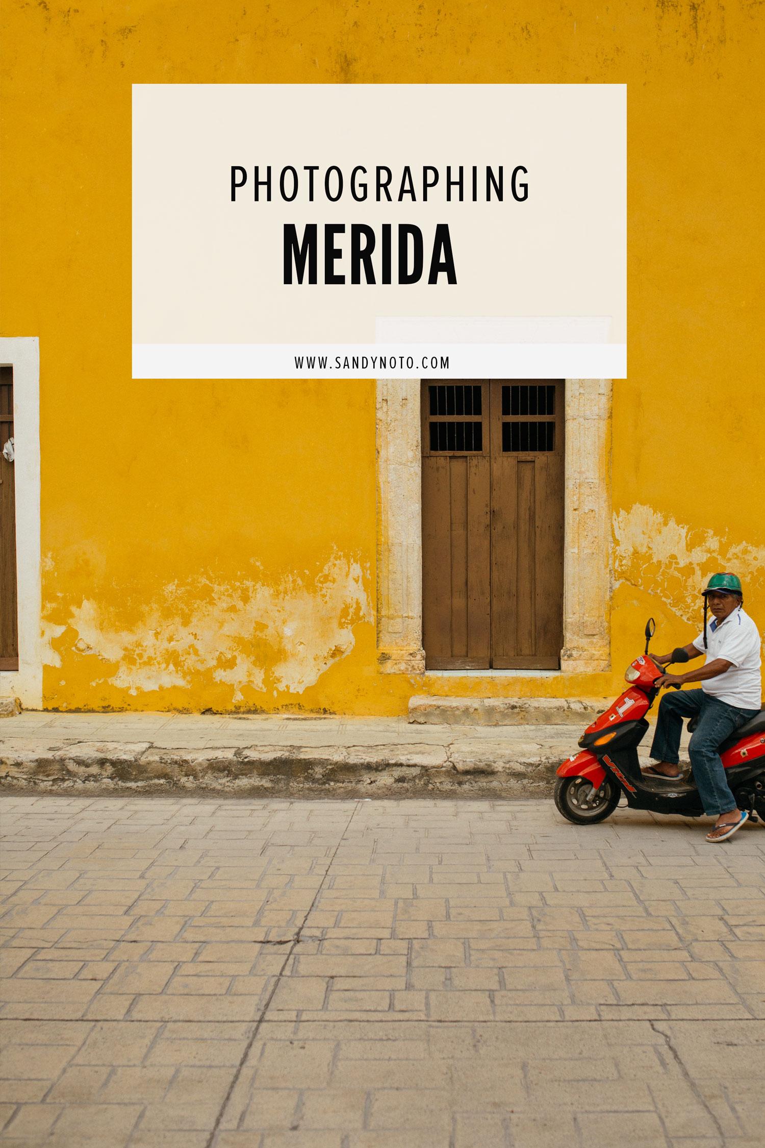 Photographing Merida, Mexico