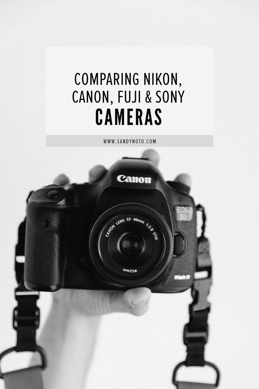 Comparing Nikon, Canon, Fuji & Sony Cameras