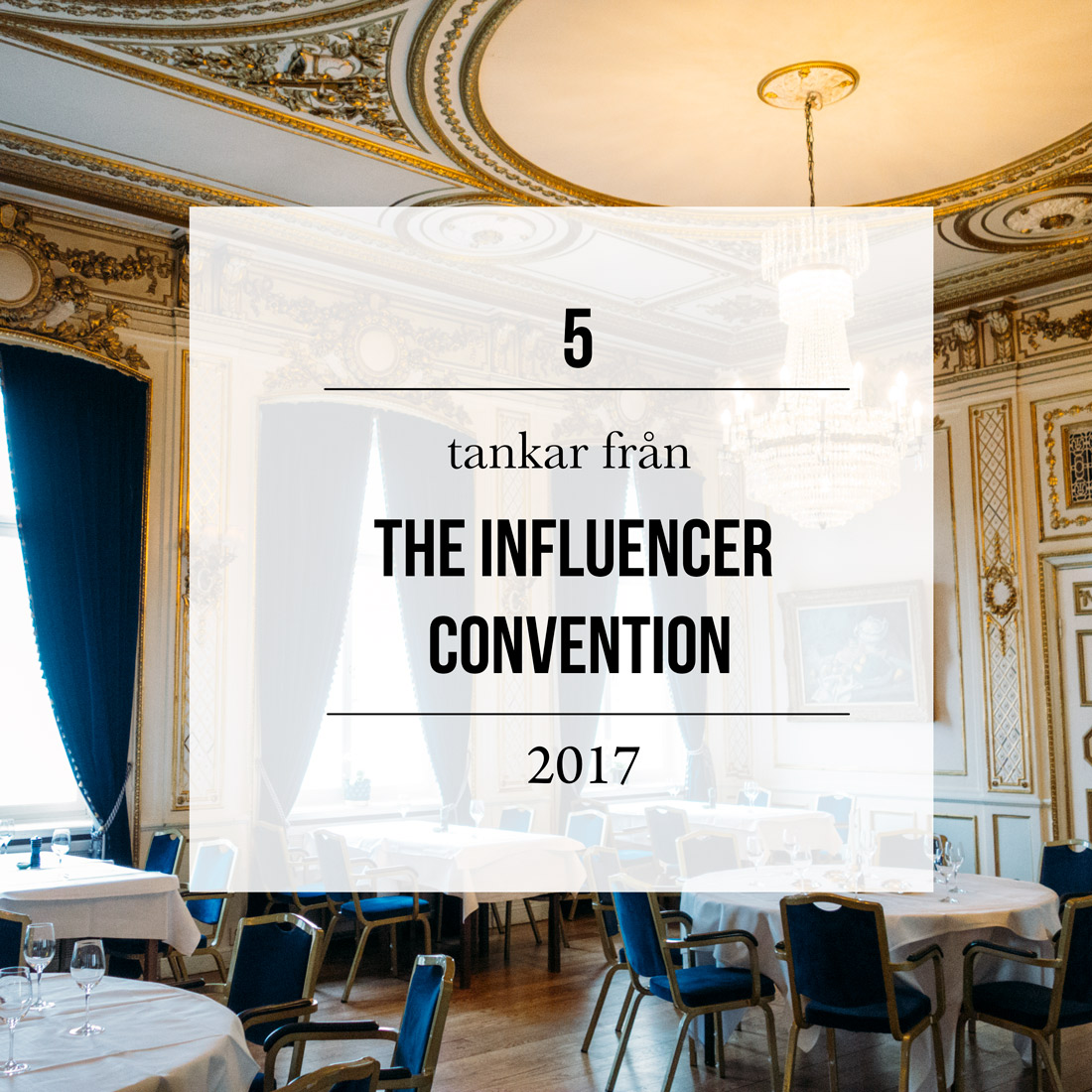 The influencer convention 2017 på Grand hotel Saltsjöbaden