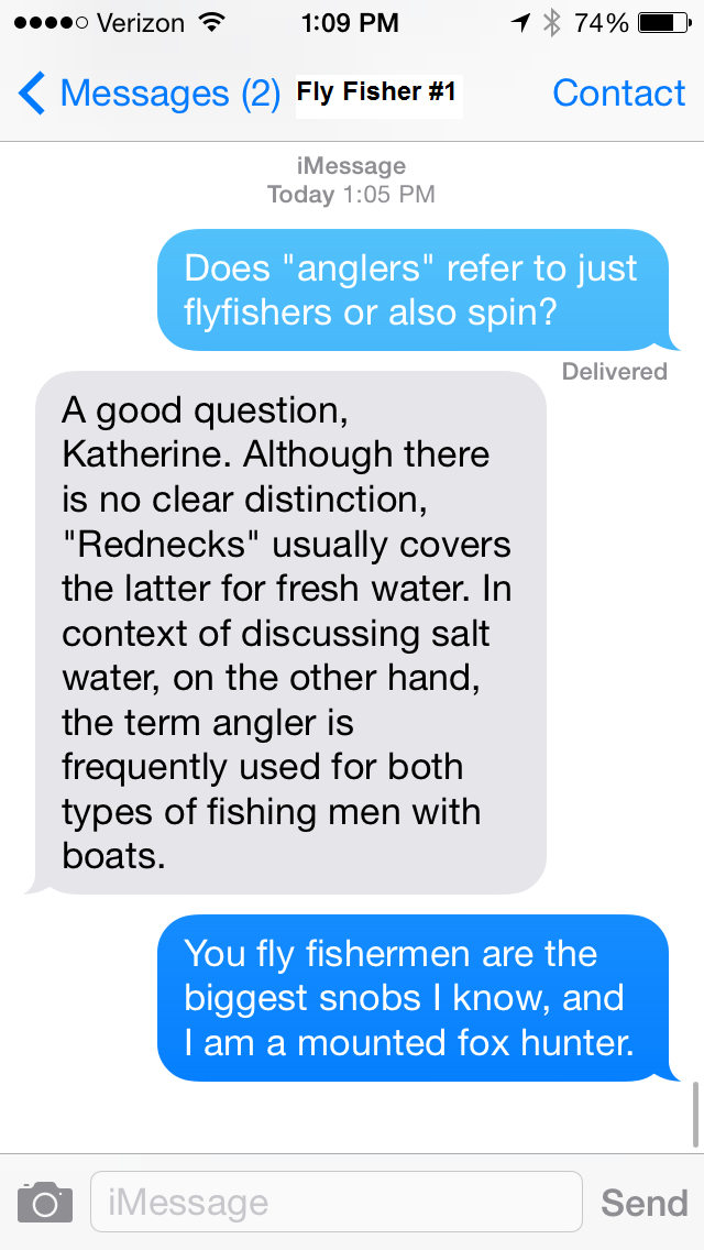 """The closest thing I have to a brother is a big fly fisher. """"Research"""" led to this exchange, further proving my thesis that fly fishers are the best snobs."""