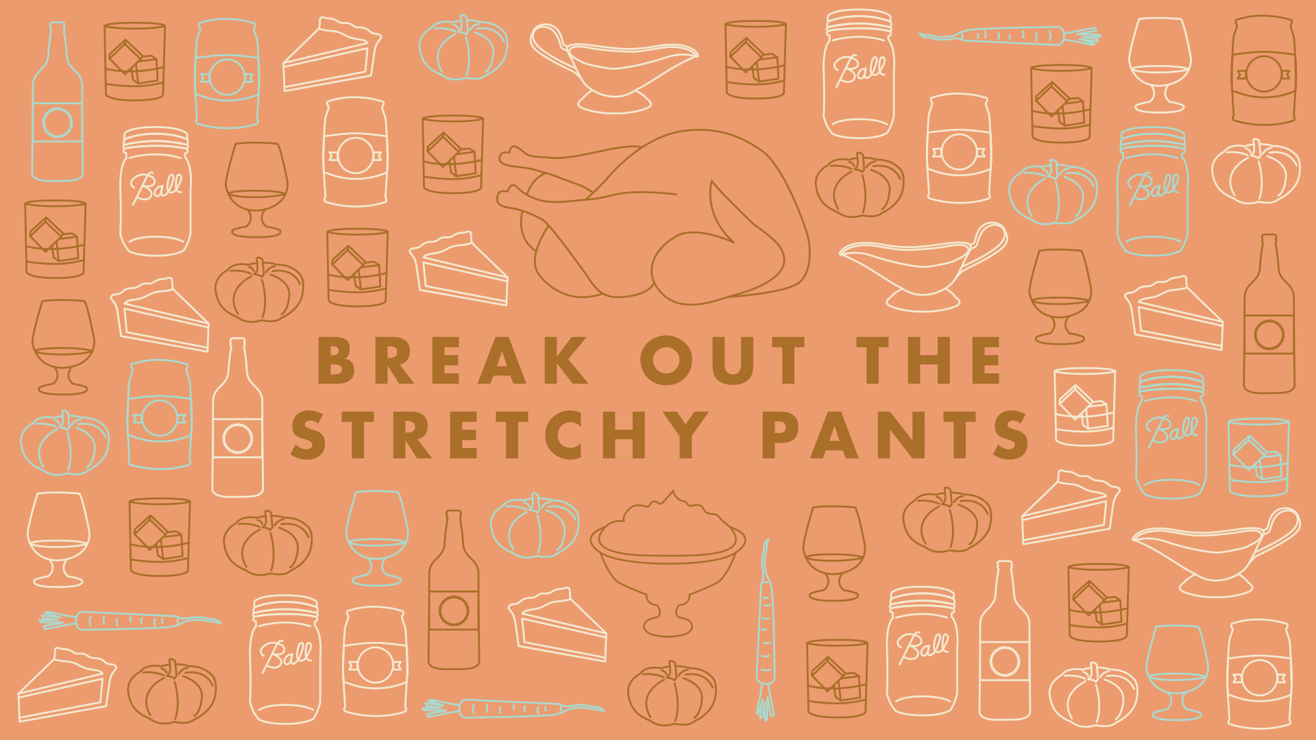 Break Out the Stretchy Pants desktop wallpaper | Freckle & Fair