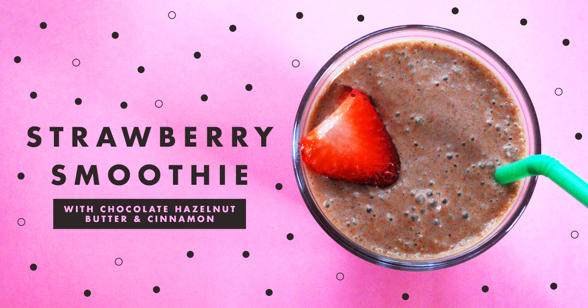 Strawberry smoothie with chocolate hazelnut butter & cinnamon | Freckle & Fair
