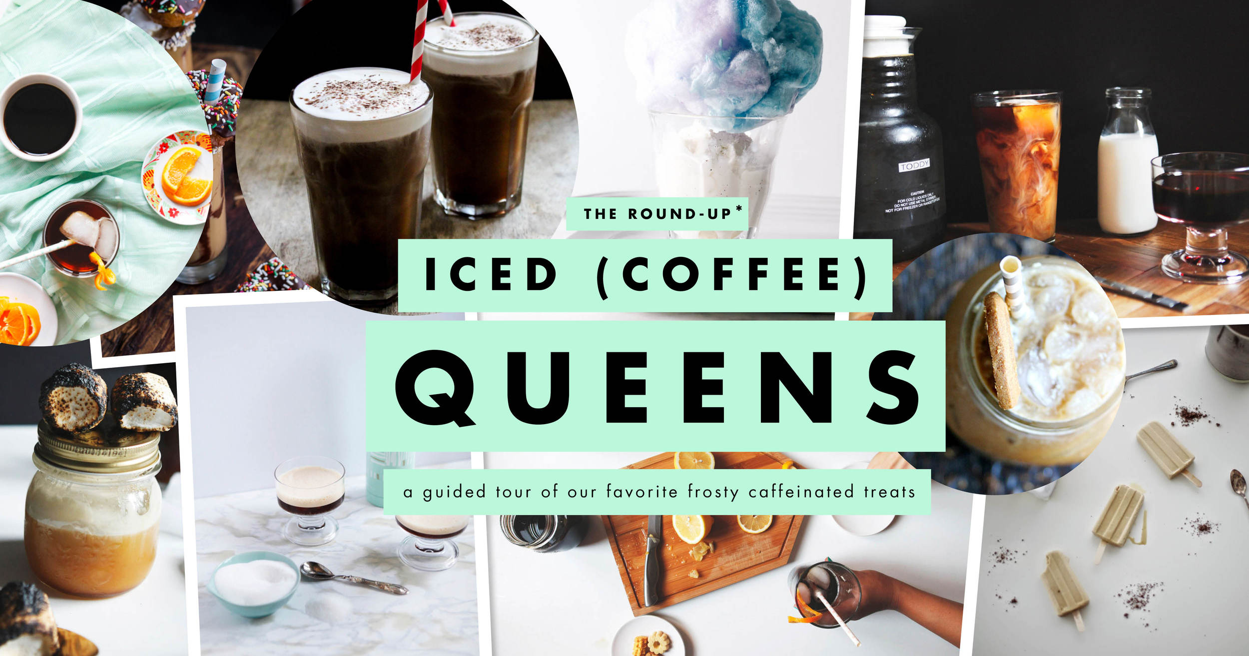 The Round-up: Iced (Coffee) Queens | Freckle & Fair