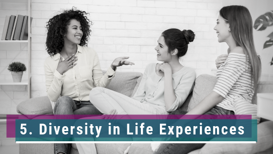 Diversity is another important benefit of joining a Therapy Group. People have different personalities, backgrounds, and they look at situations in different ways. By seeing how other people tackle problems and make positive changes, you can discover a whole range of strategies for facing your own concerns. This is a win-win because once again you get to hear other perspectives and add healthy coping tools to your life management box.