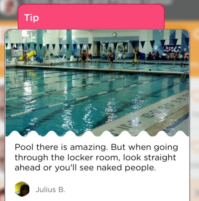 """""""Pool there is amazing. But when going through the locker room, look straight ahead, or you'll see naked people."""""""