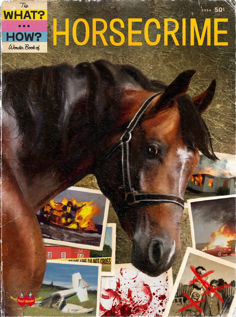 """The What...How.. Wonder Book of HORSECRIME.""  Ridiculous.  Amazing."