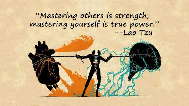 """Mastering other's is strength, mastering yourself is true power.""  (Pictures a man in a tug of war between brain and heart, being ripped in two)"