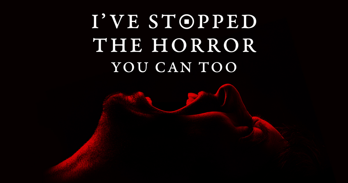 I've Stopped The Horror You Can Too.jpg