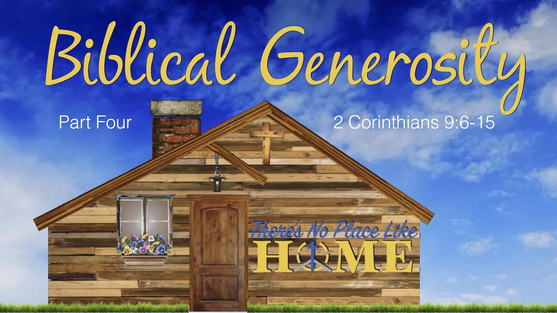 No Place Like Home - Part 4 - Biblical Generosity.jpg