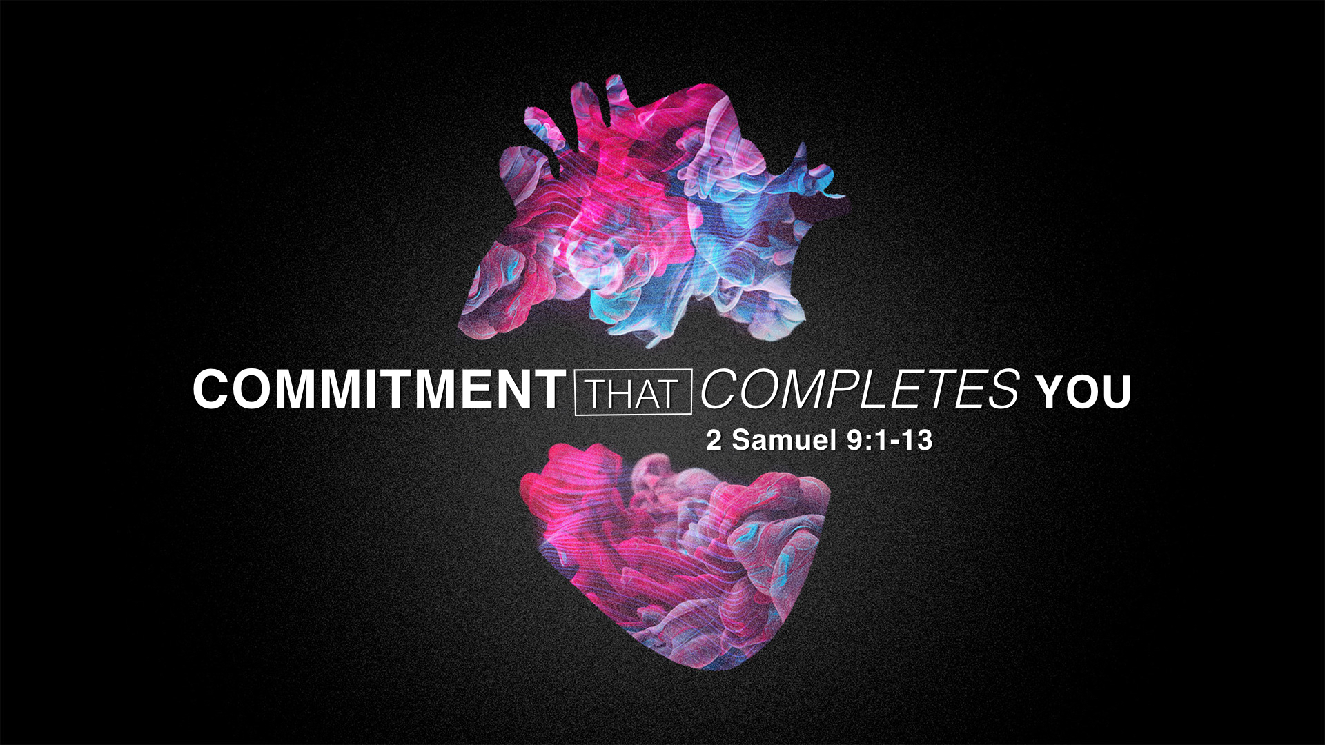 Nov. 4 COMMITTMENT COMPLETES YOU.001.jpeg
