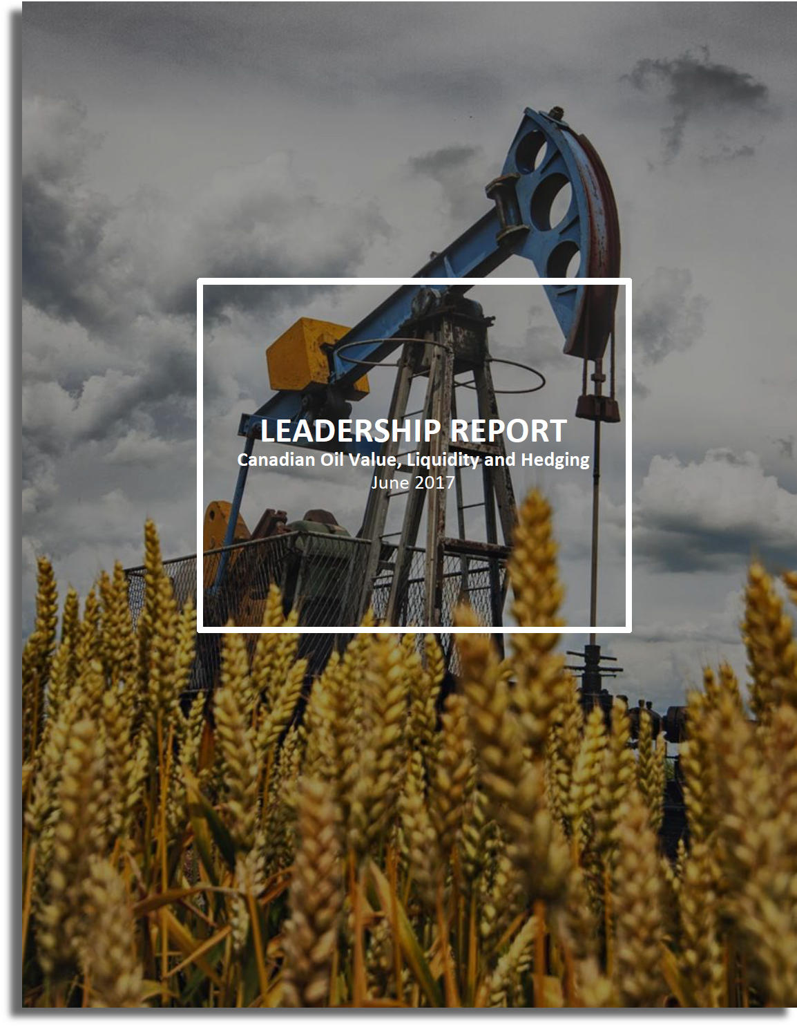 Leadership Report: Canadian Oil Value, Liquidity and Hedging