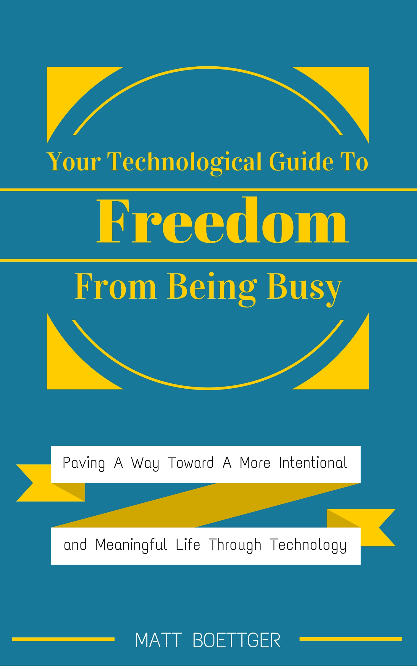 Technological Guide to Freedom From the Life of Busy