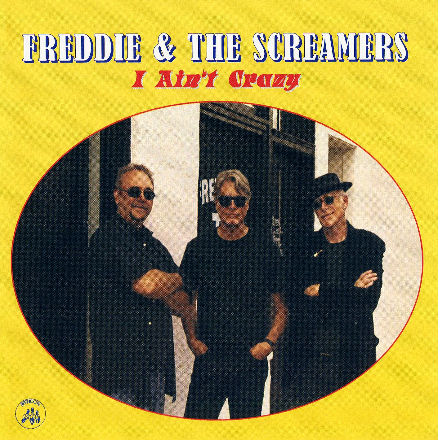 Freddie & The Screamers - I Ain't Crazy - Front.jpg