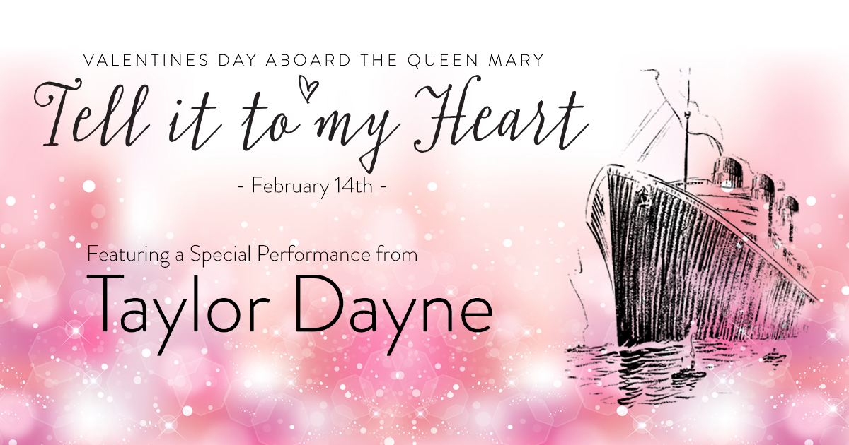 Tell It To My Heart: Valentine's Day Dinner featuring Taylor Dayne  Venue: The Queen Mary  Photography: Mathew Martinez  AV: DJE Sound & Lighting  Over The Moon Package: Full Design & Coordination