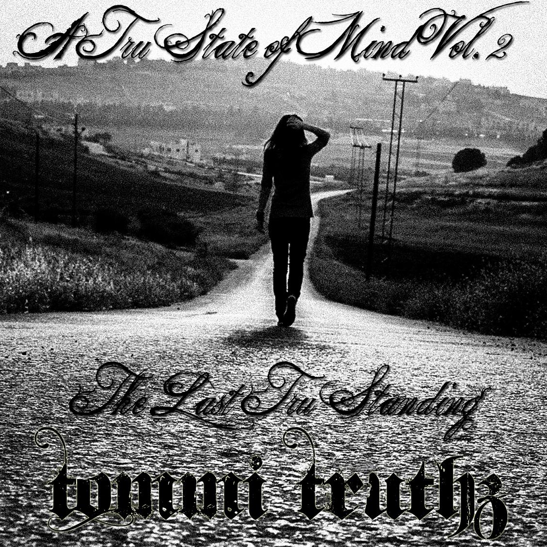 Released: 4-12-2012     Tommi Truthz // A Tru State of Mind Vol. II: The Last Tru Standing