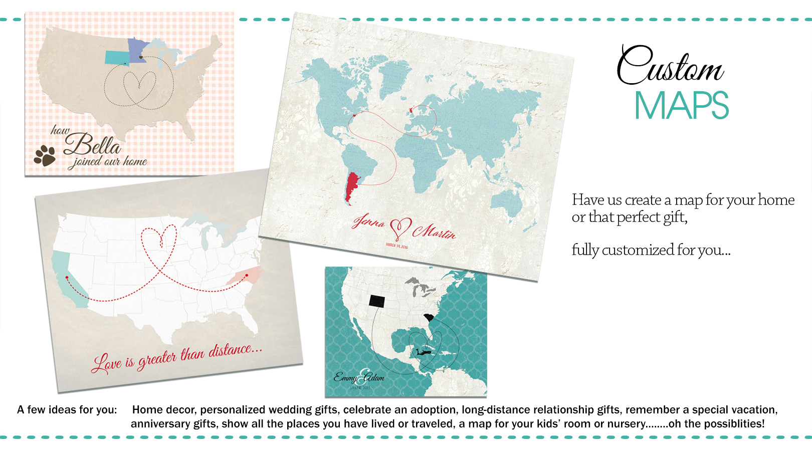 Custom designed world and USA maps for any occasion— The Here and on make your own dress, make your own family, make your own home, make your own save the date, make your own flowers, make your own cake,