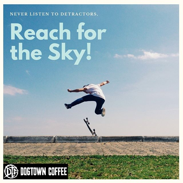We all need that reminder every-so-often, that your dreams are achievable. We are not defined by where we come from, but what we make of ourselves. The Sky's the Limit!  #dogtowncoffee #coffee #coffeelovers #acaibowl #munchieburrito #santamonicabeach #santamonica #santamonicacoffee #santamonicabreakfast #coffeeshopvibes #skateboarding #surfing #dtcsaltydog #breakfastsantamonica #veniceboardwalk