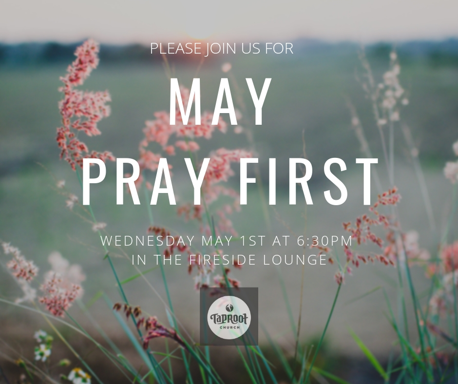 On May 1st at 6:30pm in the Fireside Lounge, we will be having our once a month prayer gathering. During this time, we seek the Lord for His leading and flourishing in our lives, church, city, and to the ends of the earth. Childcare will be provided.