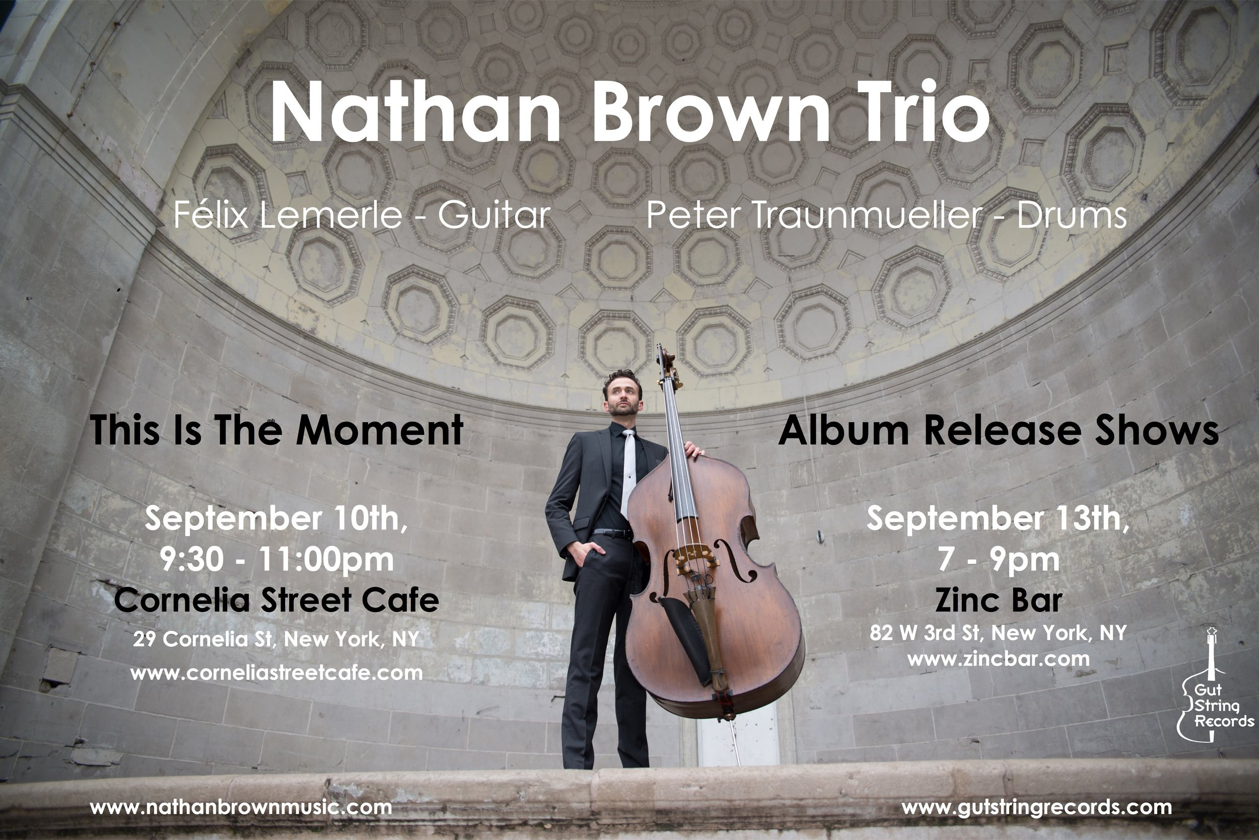 "Mark your calendars, Nathan Brown Trio ""This Is The Moment"" on Gut String Records will drop September 8th and the trio will be performing two exclusive release shows in New York City at Cornelia Street Cafe and Zinc Bar!"