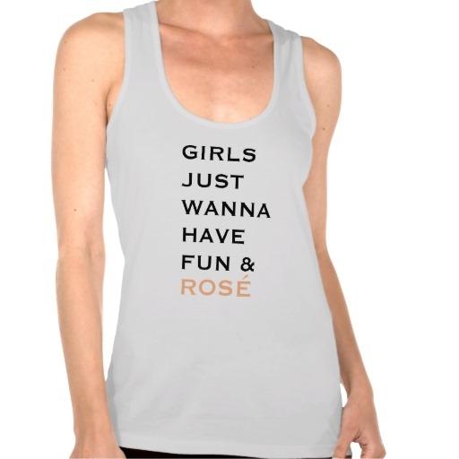GIRLS JUST WANNA HAVE FUN & ROSÉ TANK TOP - $32.20