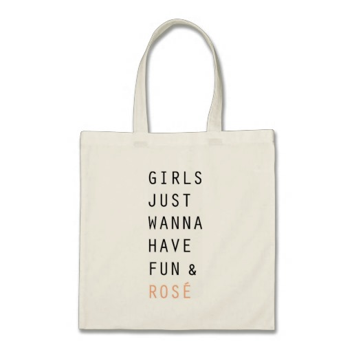 GIRLS JUST WANNA HAVE FUN & ROSÉ TOTE BAG - $15.95