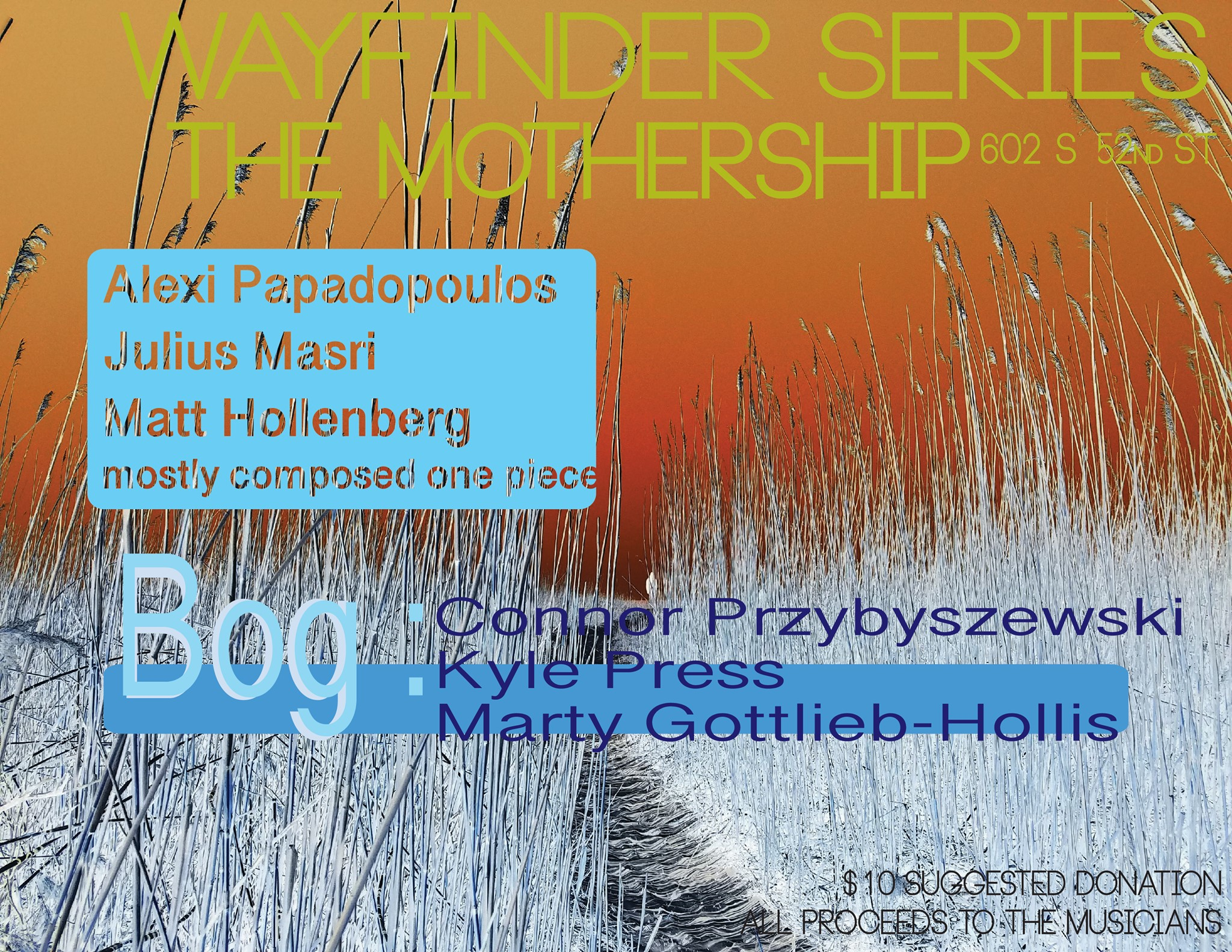 Wayfinder - May edition - May 18th8pmfeaturingAlexi P / Julius M / Matt H+BOGConnor P / Kyle Press / Marty Gottlieb-Hollis