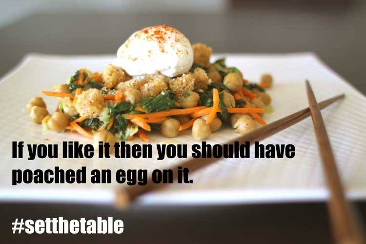 If you like it then you should have poached an egg on it.