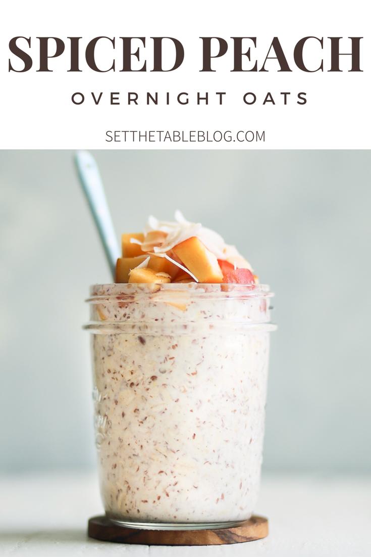 Spiced Peach Overnight Oats | Set the Table #peaches #palisadepeaches #coloradopeaches #peachrecipe #oats #healthybreakfast #recipe