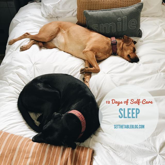 12 Days of Self-Care: Sleep | Set the Table #selfcare #sleep #healthyliving