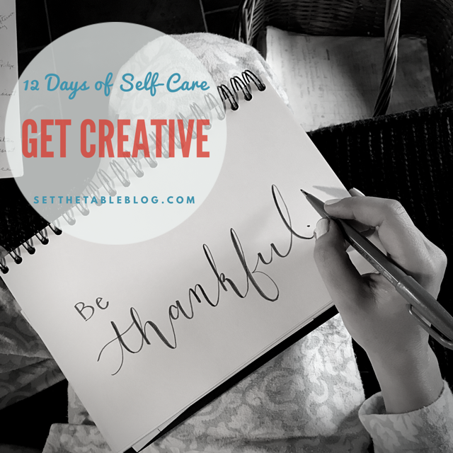 12 Days of Self-Care: Get Creative | Set the Table #selfcare #create