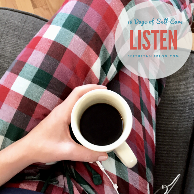 12 Days of Self-Care: Listen | Set the Table #selfcare #music