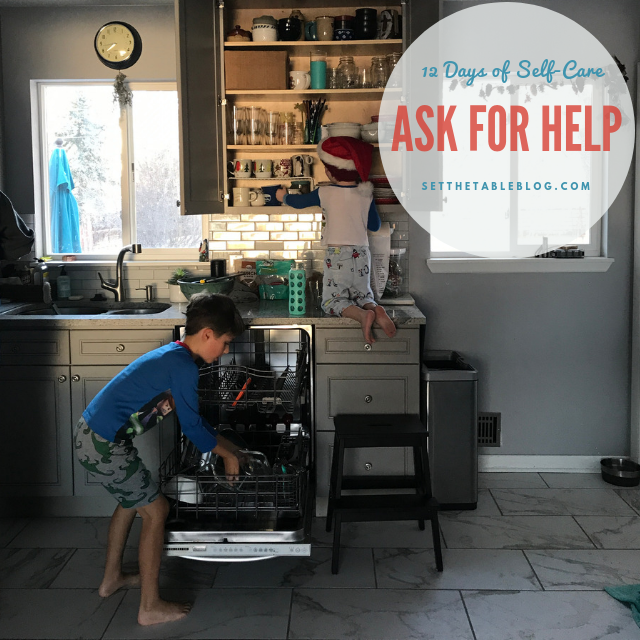 12 Days of Self-Care: Ask for Help | Set the Table #selfcare #reachout