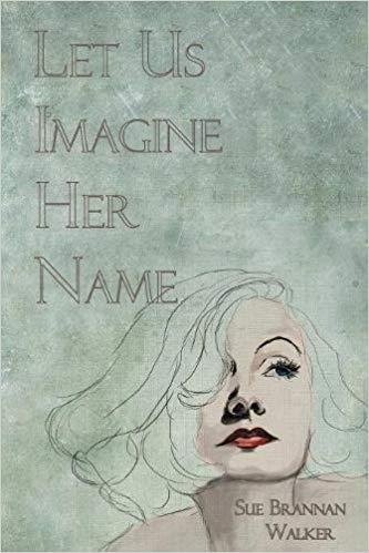 Let Us Imagine Her Name.jpg