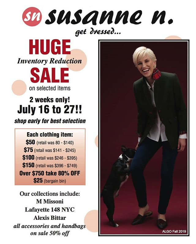 OUR HUGE INVENTORY REDUCTION SALE is happening now! ****** Two Weeks Only ****** ***** Now thru July 27th ***** 🛍 SHOP EARLY FOR THE BEST SELECTION. 🛍  Plus #swipeleft for more news on our upcoming Algo of Switzerland Trunk Show and then VACATION!  #getdressed #hugesale  #inventoryreduction  #susannenfashion #susannenuptown  #193bellevueavenue  #uppermontclairnj
